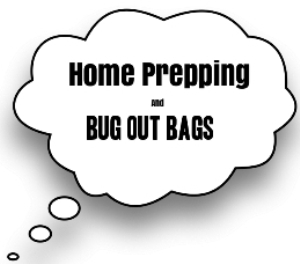 Home Prepping and Bug Out Bags